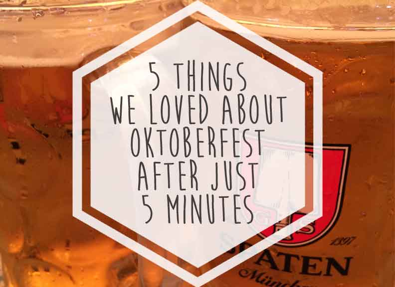 5 things we loved about Oktoberfest